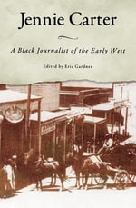 Jennie Carter : A Black Journalist of the Early West