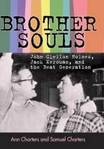Brother-Souls : John Clellon Holmes, Jack Kerouac, and the Beat Generation - Ann Charters