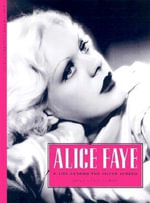 Alice Faye : A Life Beyond the Silver Screen - Jane Lenz Elder