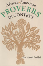 African-American Proverbs in Context - Sw Anand Prahlad