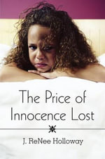 The Price of Innocence Lost - J Renee Holloway