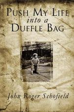 Push My Life Into a Duffle Bag - John Roger Schofield