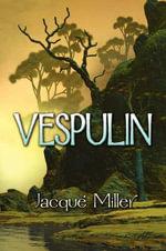 Vespulin - Jacqu Miller