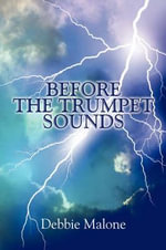 Before the Trumpet Sounds - Debbie Malone