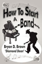 How to Start a Band - Bryan D Brown