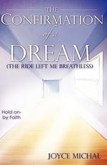 The Confirmation of a Dream - Joyce Michal