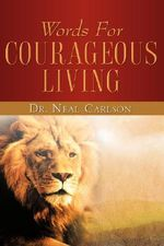 Words for Courageous Living - Neal Carlson