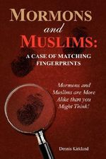 Mormons and Muslims : A Case of Matching Fingerprints - Dennis Kirkland