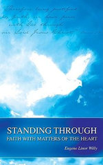 Standing Through Faith with Matters of the Heart - Eugene Linor Willy