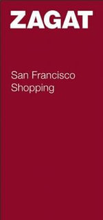 San Francisco Shopping : Spring / Summer 2013 - Zagat Survey