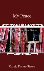 My Peace : A Year of Yoga at Amsa Studios - Cassie Premo Steele