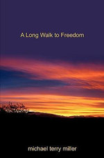 A Long Walk to Freedom - Michael Terry Miller