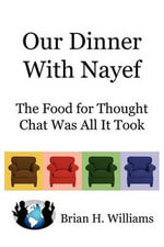 Our Dinner With Nayef :  The Food for Thought Chat Was All It Took - Brian H. Williams