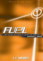 Fuel : Devotions to Ignite the Faith of Parents and Teens - Joe White