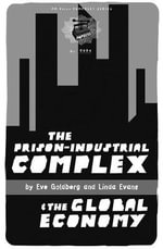 The Prison-Industrial Complex and the Global Economy : PM Pamphlet - Eve Goldberg