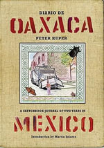 Diario de Oaxaca : A Sketchbook Journal of Two Years in Mexico - Peter Kuper
