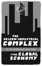 The Prison-Industrial Complex & the Global Economy - Eve Goldberg