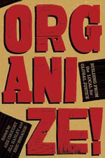 Organize! : Building from the Local for Global Justice - Aziz Choudry