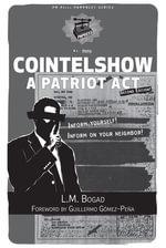 Cointelshow : A Patriot ACT - L. M. M. Bogad