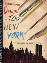 Drawn to New York : An Illustrated Chronicle of Three Decades in New York City - Peter Kuper