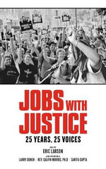 Jobs with Justice : 25 Years, 25 Voices