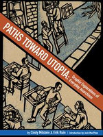 Paths Toward Utopia : Graphic Explorations of Everyday Anarchism - Cindy Milstein