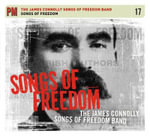 Songs of Freedom : The James Connolly Songbook