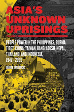 Asia's Unknown Uprisings Volume 2 : People Power in the Philippines, Burma, Tibet, China, Taiwan, Bangladesh, Nepal, Thailand and Indonesia 1947-2009 - George Katsiaficas
