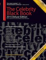 The Celebrity Black Book 2015 : Over 50,000+ Accurate Celebrity Addresses for Autographs, Charity & Nonprofit Fundraising, Celebrity Endorsements, Getting Publicity, Guerrilla Marketing & More!