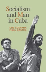 Socialism and Man in Cuba - Ernesto 'Che' Guevara