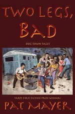 Two Legs, Bad : Dog Town Tales - Pat Mayer
