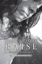 That He May Raise - Armond Boudreaux