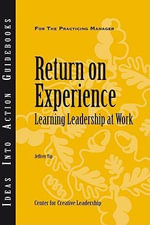 Return on Experience : Learning Leadership at Work - Jeffrey Yip