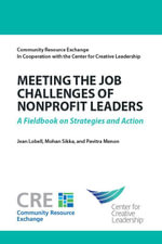 Meeting the Job Challenges of Nonprofit Leaders : A Fieldbook on Strategies and Action - Jean Lobell
