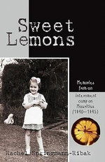 Sweet Lemons : Memories from an Internment Camp on Mauritius (1940-1945) - Rachel Springmann-Ribak