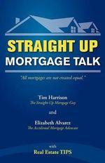 Straight Up : Mortgage Talk - Tim Harrison
