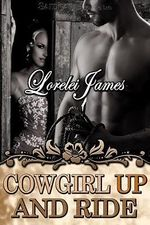 Cowgirl Up and Ride - Lorelei James