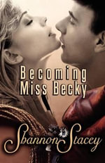 Becoming Miss Becky - Shannon Stacey
