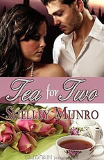 Tea for Two - Shelley Munro