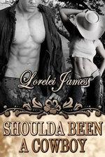 Shoulda Been a Cowboy - Lorelei James