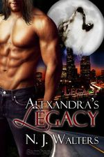 Alexandra's Legacy : Legacy - N. J. Walters