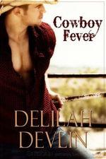 Cowboy Fever : Lone Star Lovers - Delilah Devlin
