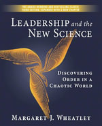 Leadership and the New Science : Discovering Order in a Chaotic World - Margaret J. Wheatley