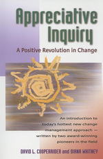 Appreciative Inquiry : A Positive Revolution in Change - David Cooperrider