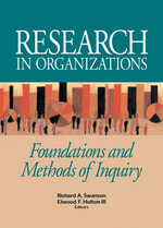 Research in Organizations : Foundations and Methods in Inquiry - Richard A. Swanson
