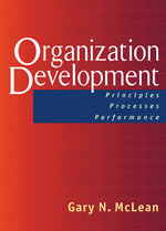 Organization Development : Principles, Processes, Performance - Gary McLean