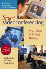 Smart Videoconferencing : New Habits for Virtual Meetings - Janelle Barlow