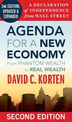 Agenda for a New Economy : From Phantom Wealth to Real Wealth - David C. Korten