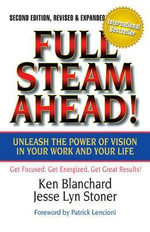 Full Steam Ahead! : Unleash the Power of Vision in Your Company and Your Life - Patrick Lencioni