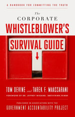 The Corporate Whistleblower's Survival Guide : A Handbook for Committing the Truth - Tom Devine
